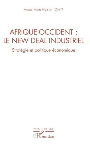 Couverture Afrique-Occident : le new deal industriel