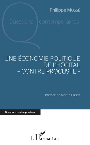 Couverture Une économie politique de l'hôpital - contre Procuste -
