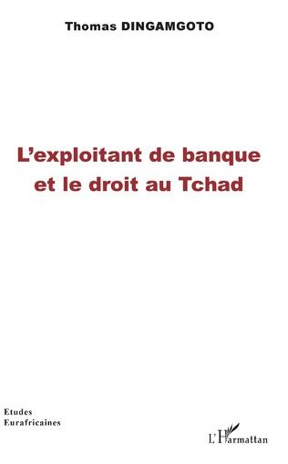 Couverture L'exploitant de banque et le droit au Tchad