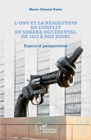 Couverture L'ONU et la résolution du conflit au Sahara occidental de 1975 à nos jours