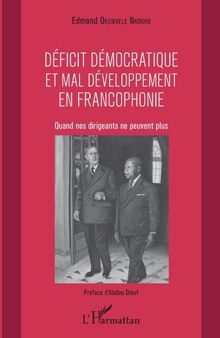 Couverture Déficit démocratique et mal- développement en francophonie