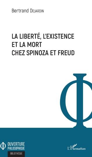 Couverture La liberté, l'existence et la mort chez Spinoza et Freud