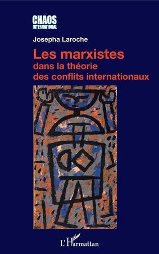 Couverture Les marxistes dans la théorie des conflits internationaux