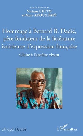 Couverture Hommage à Bernard B. Dadié, père-fondateur de la littérature ivoirienne d'expression française