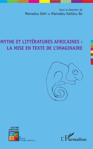 Couverture Mythe et littératures africaines : la mise en texte de l'imaginaire