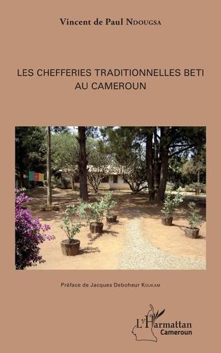 Couverture Les chefferies traditionnelles Beti au Cameroun