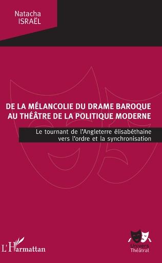 Couverture De la mélancolie du drame baroque au théâtre de la politique moderne