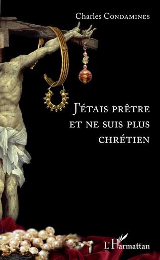Couverture J'étais prêtre et ne suis plus chrétien