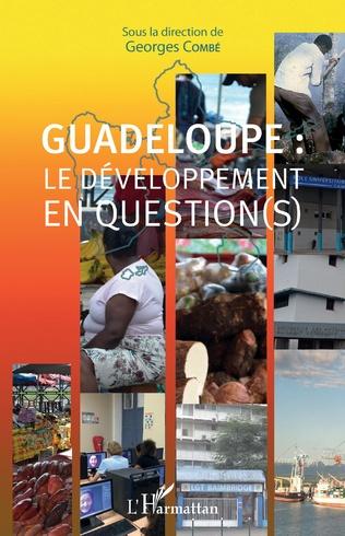 Couverture Guadeloupe : le développement en question(s)