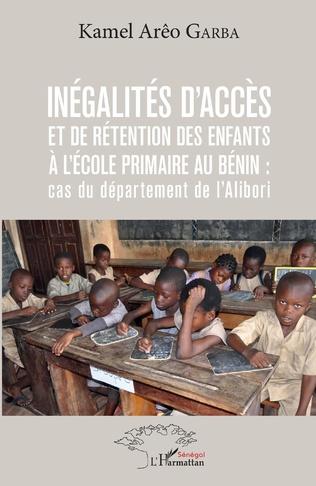 Couverture Inégalités d'accès et de rétention des enfants à l'école primaire au Bénin : cas du département de l'Alibori