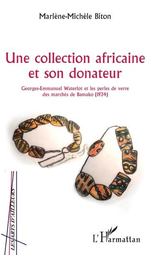 Couverture Une collection africaine et son donateur