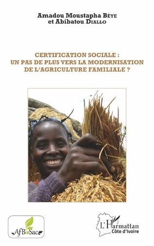 Couverture Certification sociale : un pas de plus vers la modernisation de l'agriculture familiale ?