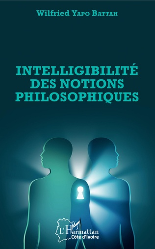 Couverture Intelligibilité des notions philosophiques