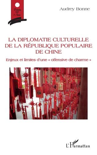 Couverture La diplomatie culturelle de la république populaire de Chine