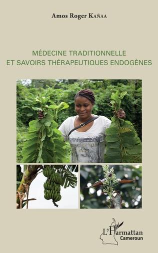 Couverture Médecine traditionnelle et savoirs thérapeutiques endogènes
