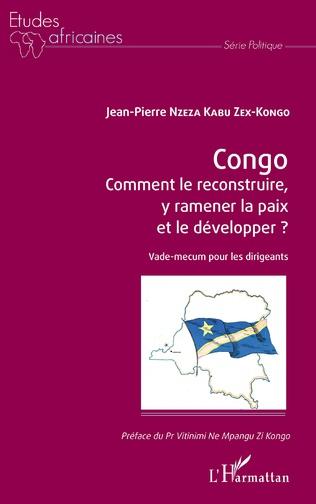Couverture Congo Comment le reconstruire, y ramener la paix et le développer ?