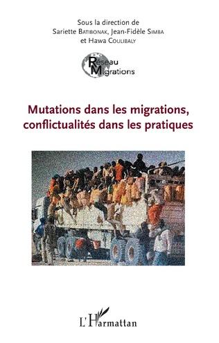 Couverture Mutations dans les migrations, conflictualités dans les pratiques