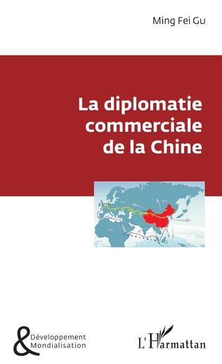 Couverture La diplomatie commerciale de la Chine