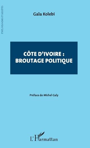 Couverture Côte d'Ivoire : broutage politique