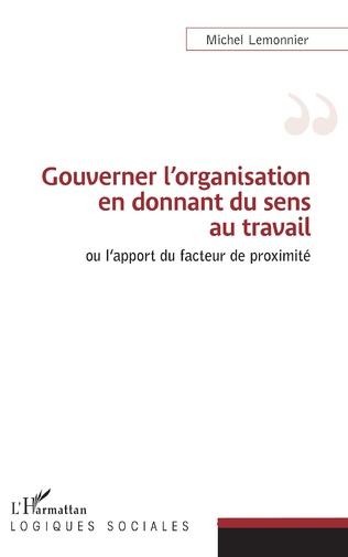 Couverture Gouverner l'organisation en donnant du sens au travail