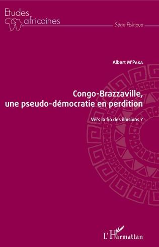 Couverture Congo-Brazzaville, une pseudo-démocratie en perdition
