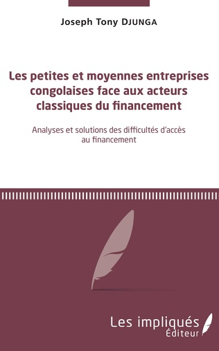 Couverture Les petites et moyennes entreprises congolaises face aux acteurs classiques du financement