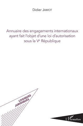 Couverture Annuaire des engagements internationaux ayant fait l'objet d'une loi d'autorisation sous la Ve République
