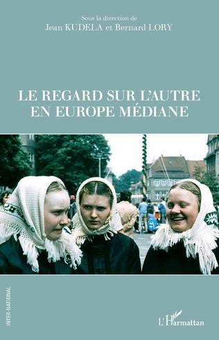 Couverture Le regard sur l'autre en Europe médiane
