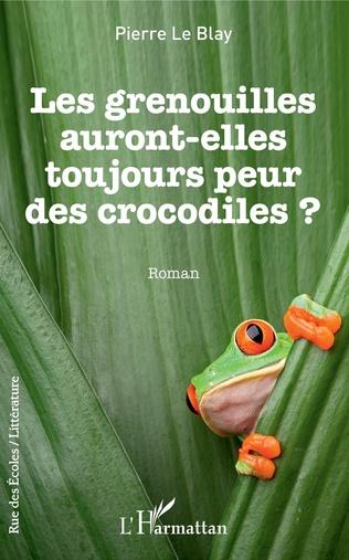 Couverture Les grenouilles auront-elles toujours peur des crocodiles
