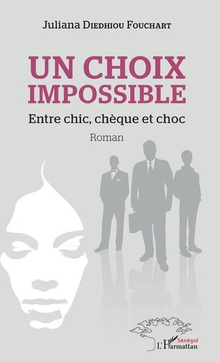 Couverture Un choix impossible. Entre chic, chèque et choc
