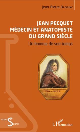 Couverture Jean Pecquet médecin et anatomiste du grand siècle