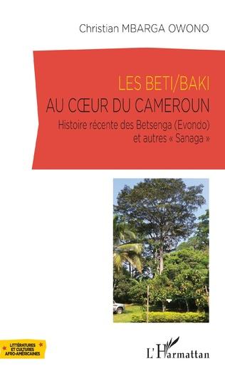 Couverture Les Beti/Baki au coeur du Cameroun