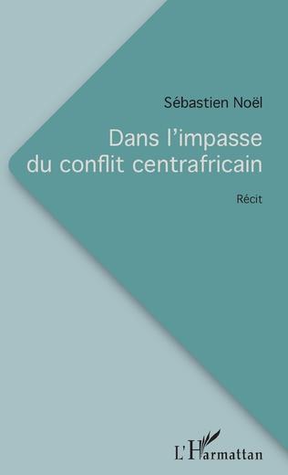 Couverture Dans l'impasse du conflit centrafricain