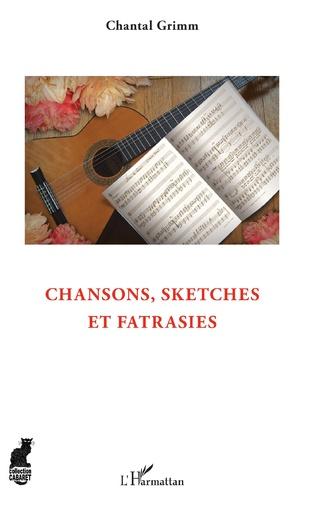 Couverture Chansons, sketches et fatrasies