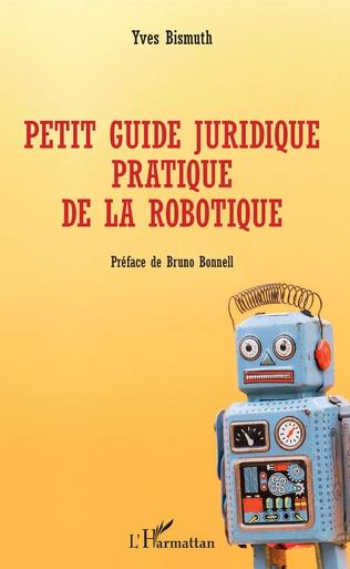Couverture Petit guide juridique pratique de la robotique