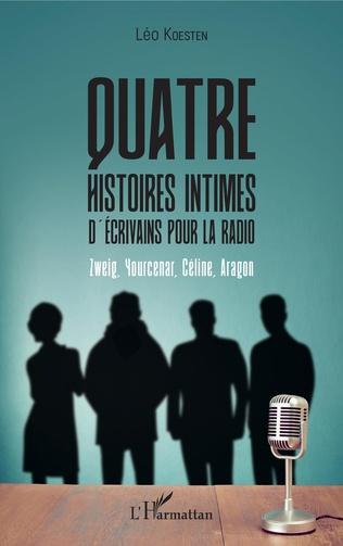 Couverture Quatre histoires intimes d'écrivains pour la radio