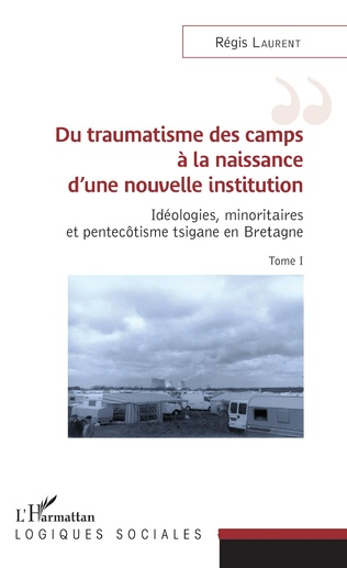 Couverture Du traumatisme des camps à la naissance d'une nouvelle institution