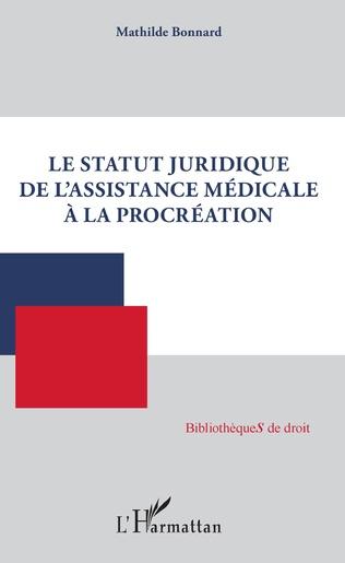 Couverture Le statut juridique de l'assistance médicale à la procréation