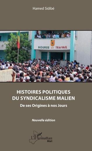 Couverture Histoires politiques du syndicalisme malien