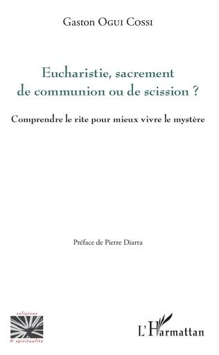 Couverture Eucharistie, sacrement de communion ou de scission ?