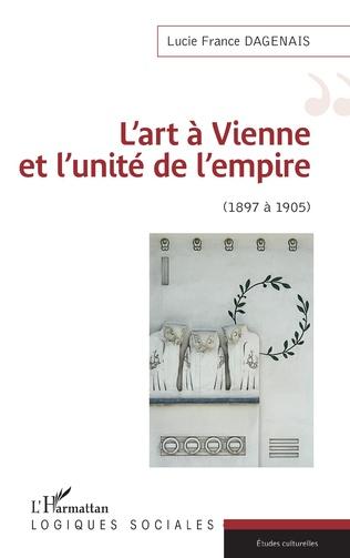 Couverture L'art à Vienne et l'unité de l'empire