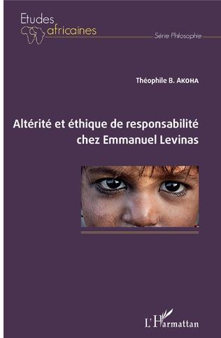 Couverture Altérité et éthique de responsabilité chez Emmanuel Levinas