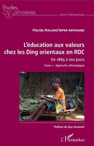 Couverture L'éducation aux valeurs chez les Ding orientaux en RDC Tome 1