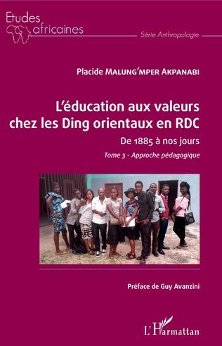 Couverture L'éducation aux valeurs chez les Ding orientaux en RDC Tome 3