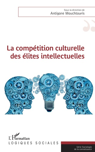 Couverture La compétition culturelle des élites intellectuelles