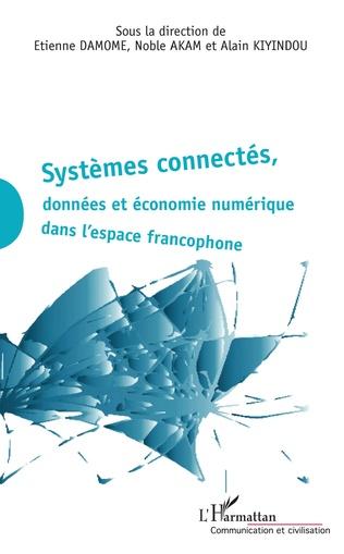 Couverture Systèmes connectés, données et économie numérique dans l'espace francophone