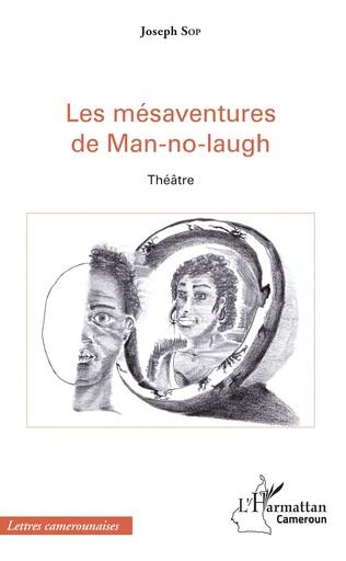 Couverture Les mésaventures de Man-no-laugh