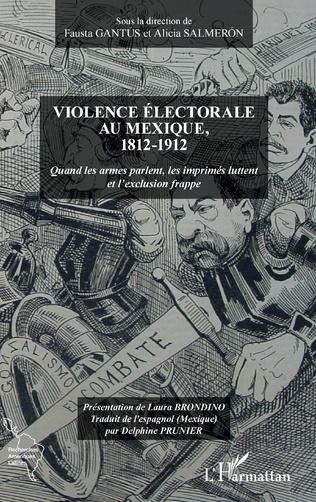 Couverture Violence électorale au Mexique, 1812-1912