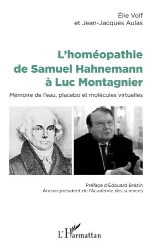 Couverture L'homéopathie de Samuel Hahnemann à Luc Montagnier