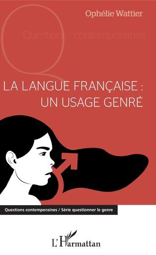Couverture La langue française : un usage genré